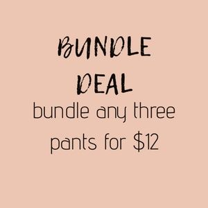Other - BUNDLE DEAL: 3 PANTS FOR $12